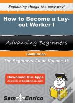 How To Become A Lay-Out Worker I