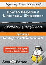 How To Become A Linter-Saw Sharpener