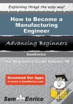 How To Become A Manufacturing Engineer