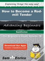 How To Become A Rod-Mill Tender