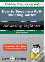 How To Become A Roll-Sheeting Cutter