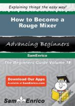 How To Become A Rouge Mixer