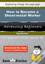 How To Become A Sheet-Metal Worker