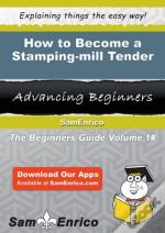 How To Become A Stamping-Mill Tender
