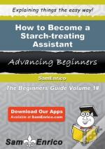 How To Become A Starch-Treating Assistant