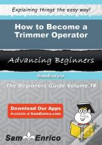 How To Become A Trimmer Operator