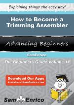 How To Become A Trimming Assembler