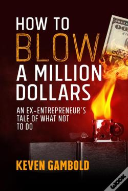 Wook.pt - How To Blow A Million Dollars