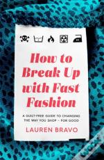 How To Break Up With Fast Fashion
