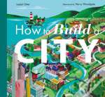 How To Build A City