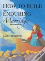 How To Build An Enduring Marriage Workbo