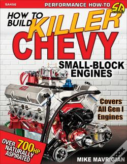 Wook.pt - How To Build Killer Chevy Small-Block Engines