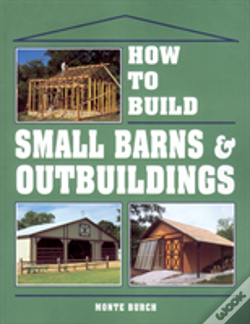 Wook.pt - How To Build Small Barns And Outbuildings