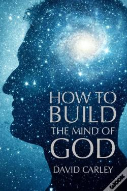 Wook.pt - How To Build The Mind Of God