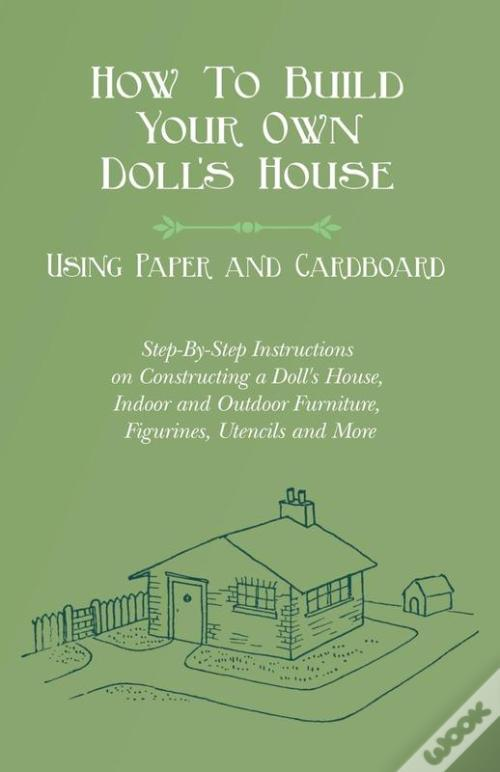 How to build your own doll 39 s house using paper and for How to build a house step by step instructions