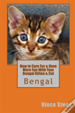Wook.pt - How To Care For & Have More Fun With Your Bengal Kitten & Cat