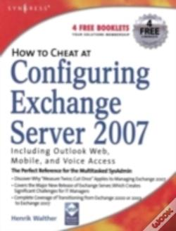 Wook.pt - How To Cheat At Configuring Exchange Server 2007