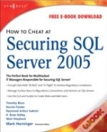 How To Cheat At Securing Sql Server 2005