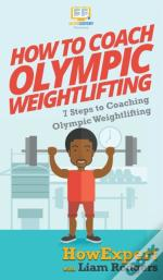How To Coach Olympic Weightlifting: 7 St