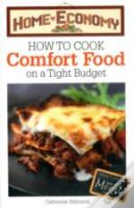 How To Cook Comfort Food On A Tight Budget, Home Economy