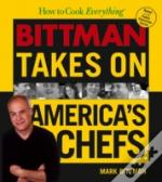 How To Cook Everythingbittman Takes On America'S Chefs