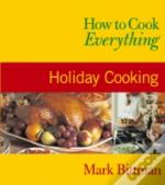 How To Cook Everythingholiday Cooking
