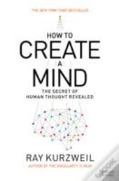 How To Create A Mind