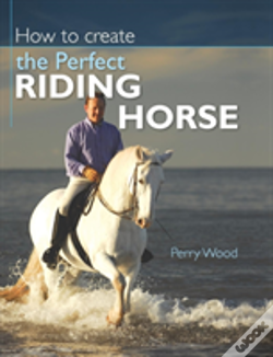Wook.pt - How To Create The Perfect Riding Horse