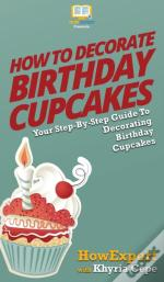 How To Decorate Birthday Cupcakes : Your