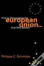 How To Democratize The Eu...And Why Bother?