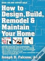 How To Design, Build, Remodel And Mainta