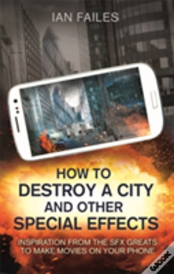 Wook.pt - How To Destroy A City, And Other Special Effects