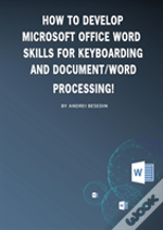 How To Develop Microsoft Office Word Skills For Keyboarding And Document/Word Processing!