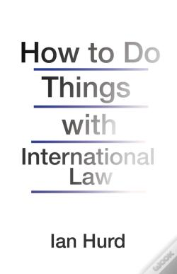 Wook.pt - How To Do Things With International Law