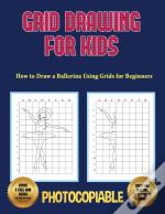 How To Draw A Ballerina Using Grids For Beginners - Grid Drawing For Kids