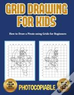 How To Draw A Pirate Using Grids For Beginners - Grid Drawing For Kids