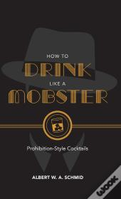 How To Drink Like A Mobster