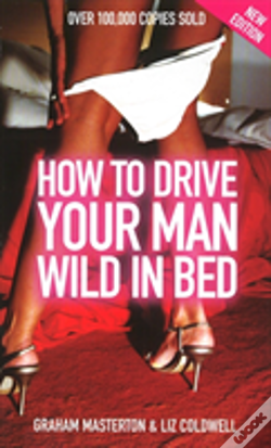 Wook.pt - How To Drive Your Man Wild In Bed