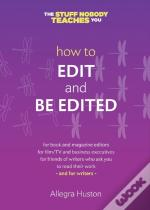 How To Edit And Be Edited: A Guide For W