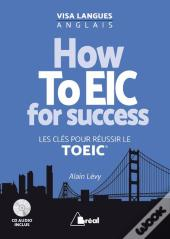 How To Eic For Success ? Les Clés Pour Réussir Le Toeic