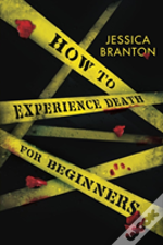 How To Experience Death For Beginners
