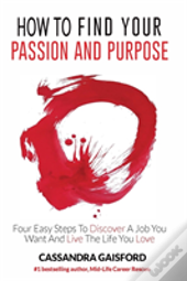 How To Find Your Passion And Purpose