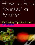How To Find Yourself A Partner