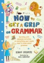 How To Get A Grip On Grammar Teache