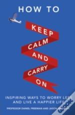 How To Keep Calm & Carry On
