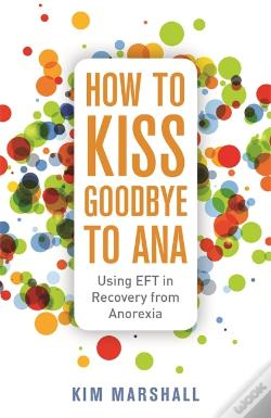 Wook.pt - How To Kiss Goodbye To Ana