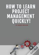 How To Learn Project Management Quickly!