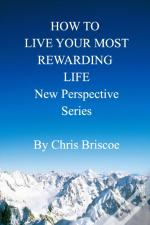 How To Live Your Most Rewarding Life