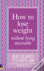 How To Lose Weight Without Being Miserab