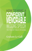 How To Make A Confident And Memorable Wedding Speech